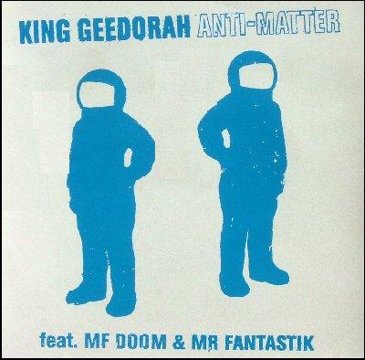 King Geedorah - Anti-Matter (feat. MF DOOM & Mr. Fantastik)