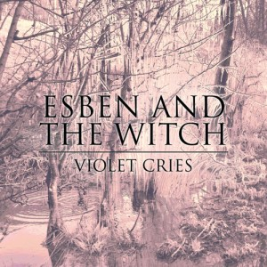 Esben-and-The-Witch-Violet-Cries