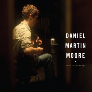 daniel martin moore in the cool of the day