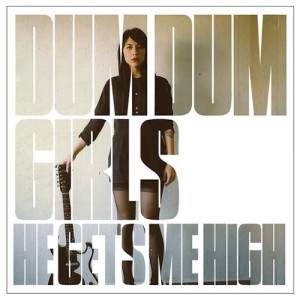 dum dum girls he gets me high