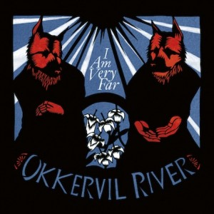 okkervil river I am ver far