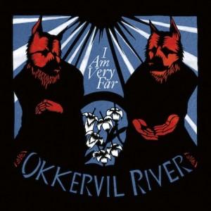 okkervil river I am ver far