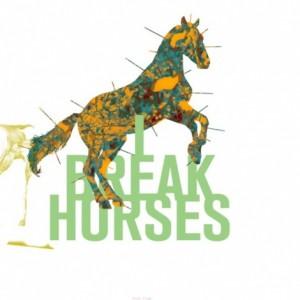 I Break Horses - Hearts