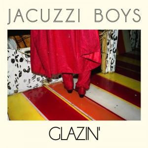 jacuzzi_boys_glazin