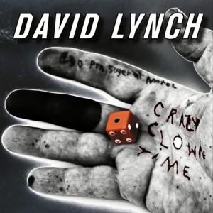 david lynch crazy clown time single