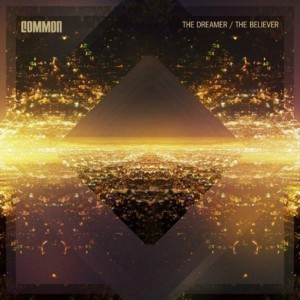 common the dreamer the believer