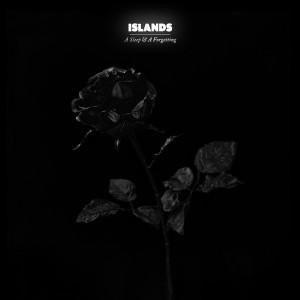 islands a sleep & a forgetting