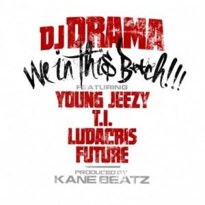 DJ-Drama-We-In-This-Bitch-580x580
