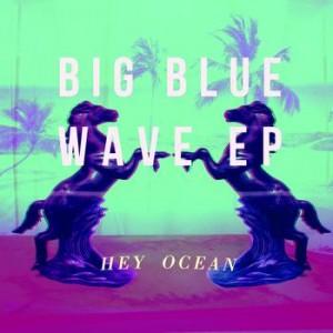 Hey-Ocean-Big-Blue-Wave_cover