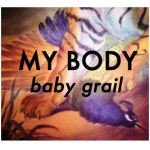 My Body - Baby Grail