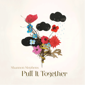 Shannon Stephens - Pull It Together