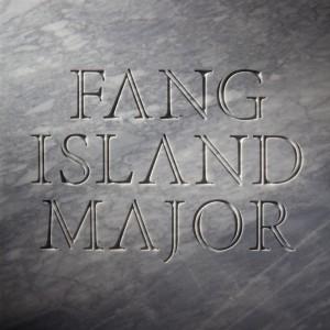 Fang Island - Major