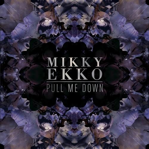 Mikky Ekko - Pull Me Down
