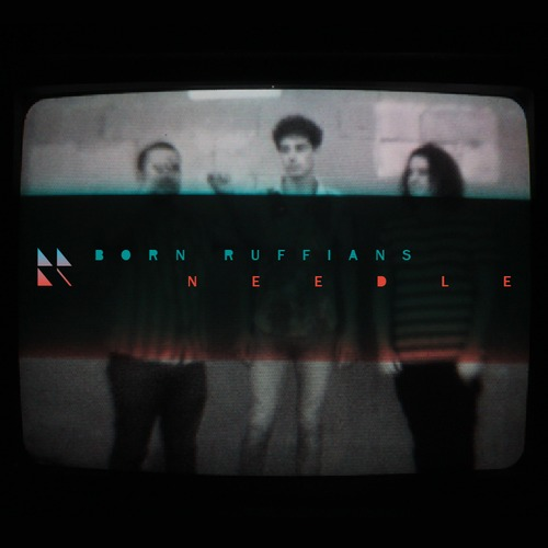 http://beatsperminute.com/wp-content/uploads/2013/02/Born-Ruffians-Needle.jpg