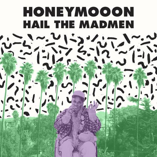 Honeymooon - Hail the Madmen