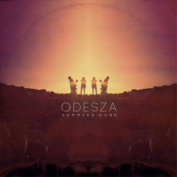ODESZA - Summer's Gone