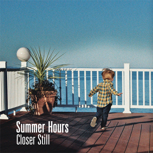 Summer Hours - Closer Still