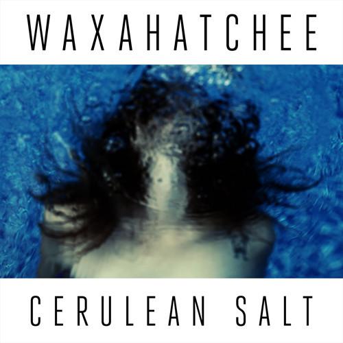 Waxahatchee - Cerulean Salt