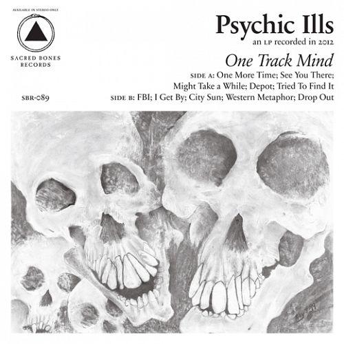 psychic-ills-one-track-mind-520
