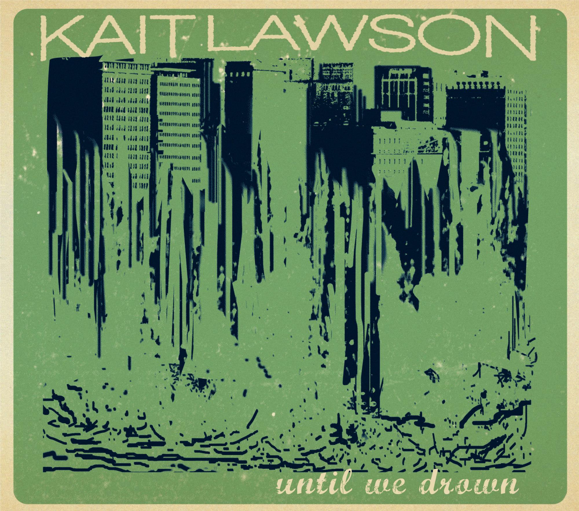 Kait Lawson - Until We Drown