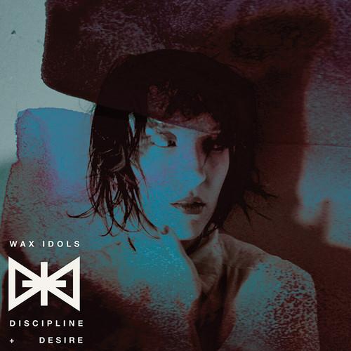 Wax Idols - Discipline + Desire