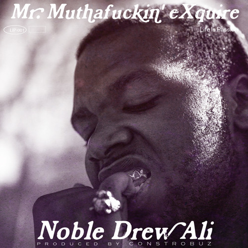 Mr Muthafuckin eXquire - Noble Drew Ali