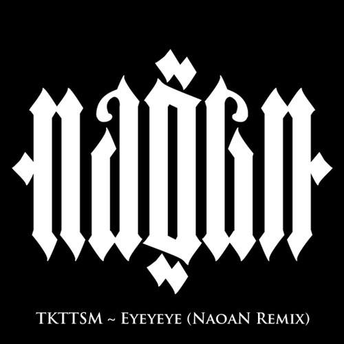 TTKTSM - NAOAN remix