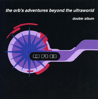 The Orb – The Orb's Adventures Beyond The Ultraworld