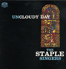 The Staples Singers – Uncloudy Day