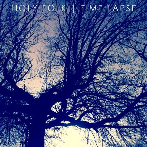 Holy Folk - Time Lapse