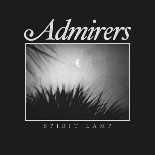 The Admirers - Spirit Lamp
