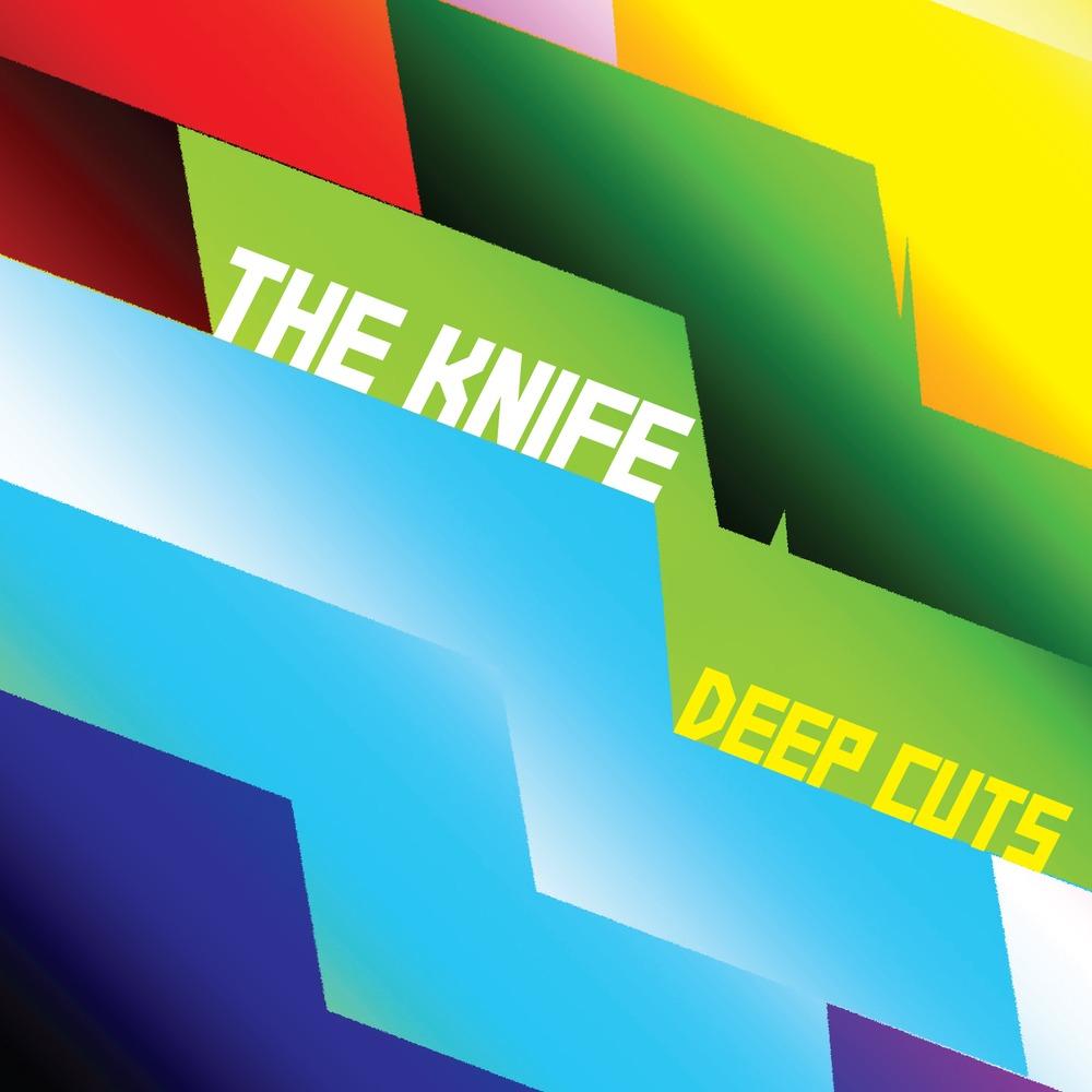 The Knife – Deep Cuts