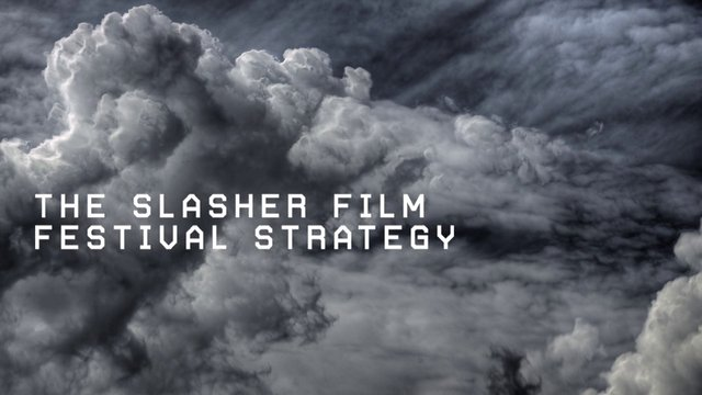 The Slasher Film Festival Strategy - Thermal Event