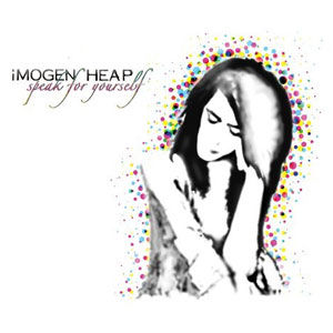 Imogean Heap - Speak for Yourself
