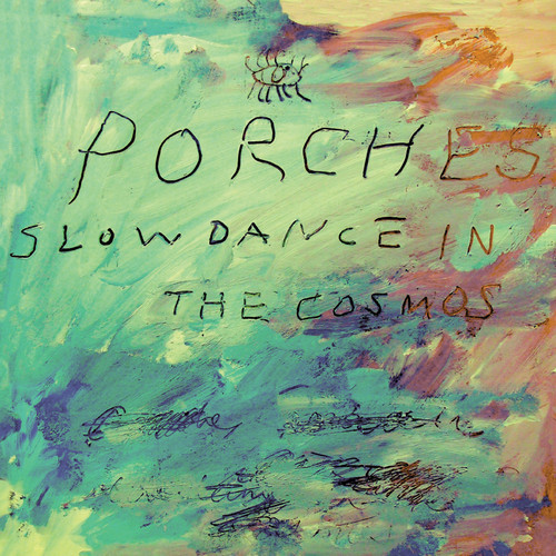 Porches - Slow Dance in the Cosmos