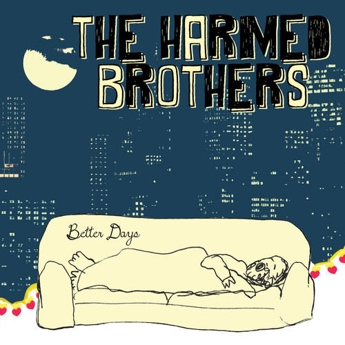 The Harmed Brothers - Better Days