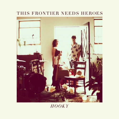 This Frontier Needs Heroes - Hooky