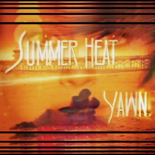 Yawn - Summer Heat