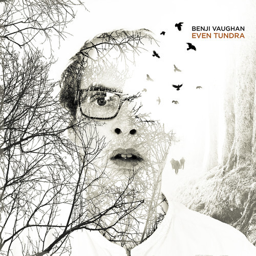 Benji Vaughan - Even Tundra