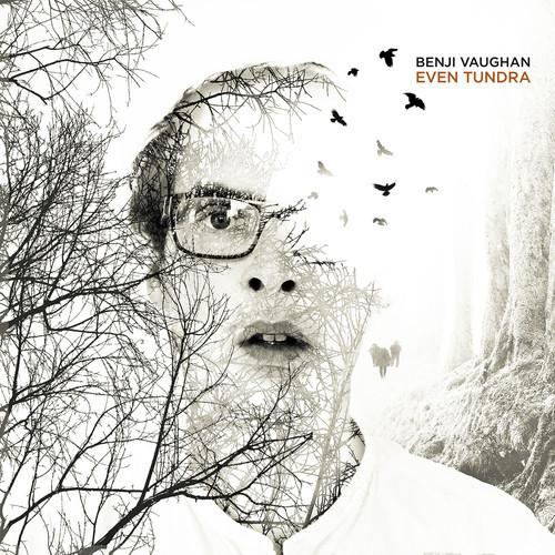 Benji Vaughan - Even Tundra
