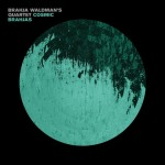 Brahja Waldman's Quartet - Cosmic Brahjas - Closer to the Tones