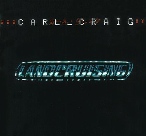 Carl Craig - Landcruising