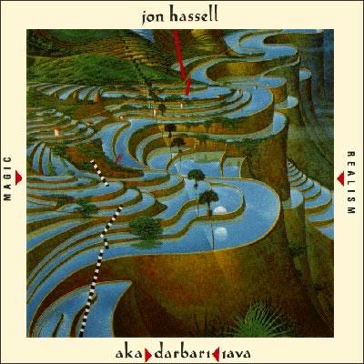 Jon Hassell - Aka Darbari Java (Magic Realism)