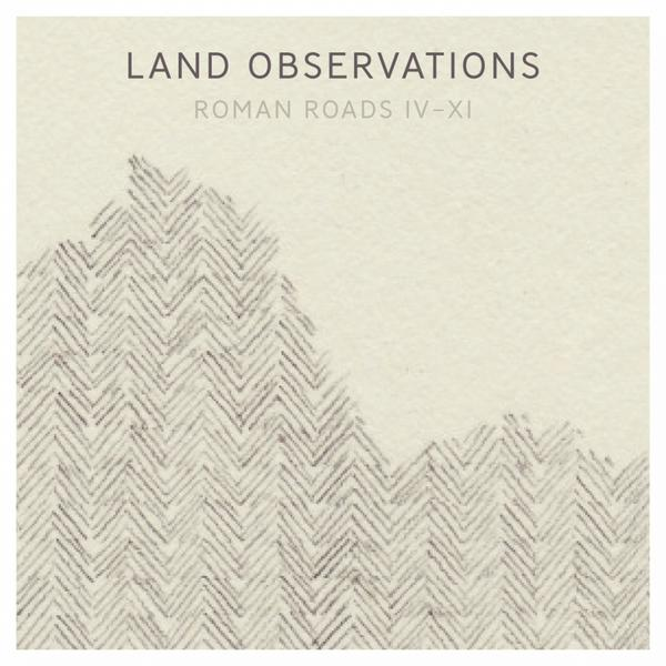 Land Observations - Roman Roads