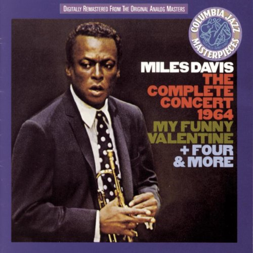 Mile Davis - The Complete Concert 1964 - My Funny Valentine - Four & More