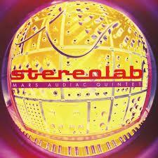 Stereolab - Mars Audiac Quintet
