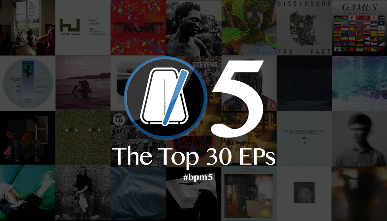 BPM 5: The Top 30 EPs
