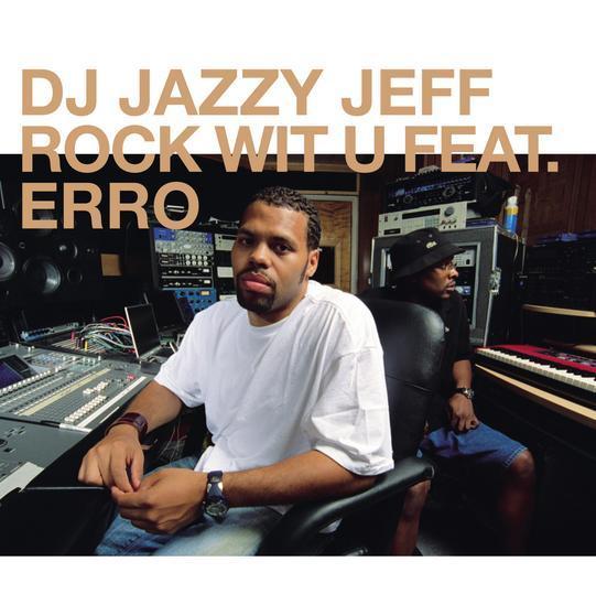 DJ Jazzy Jeff ft. Erro - Roc Wit You