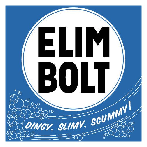 Elim Bolt - Dingy Slimy Scummy
