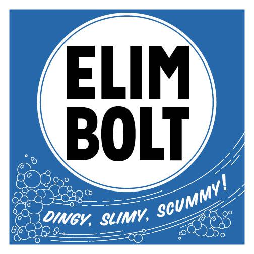 Elim Bolt - Dingy Slimy Scummy